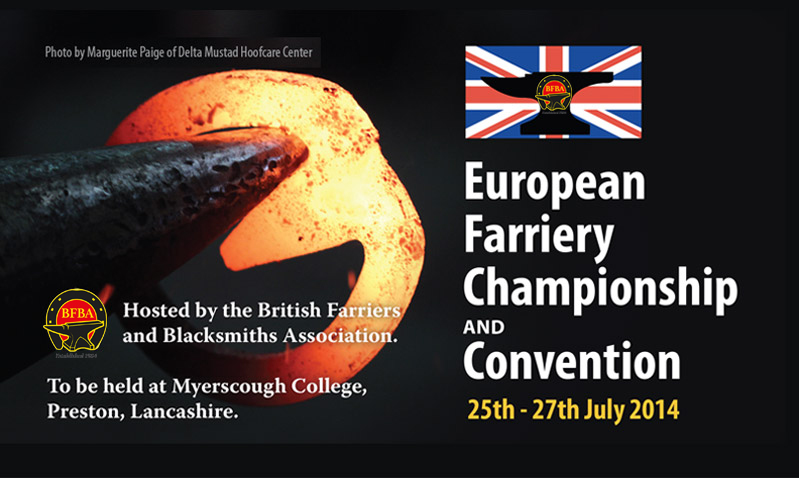European Farriery Championship and Convention, 25th - 27th July 2014. To  be held at Myerscough College, Preston, Lancashire.